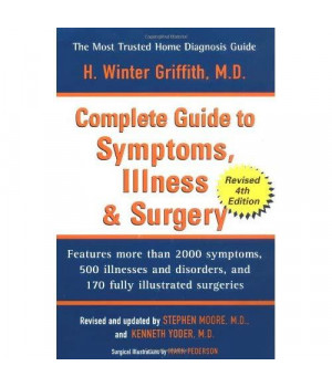 The Complete Guide to Symptoms, Illness, and Surgery