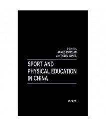 Sport and Physical Education in China (Iscpes Book Series)