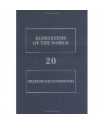 Greenhouse Ecosystems (Ecosystems of the World)