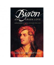 Byron and Greek Love: Homophobia in 19th Century England