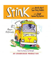 Stink and the Worlds Worst Super-Stinky Sneakers & Stink and the Great Guinea Pig Express