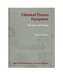 Chemical Process Equipment: Selection and Design (Butterworth's Series in Chemical Engineering)