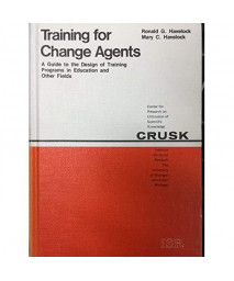 Training for Change Agents: A Guide to the Design of Training Programs in Education and Other Fields