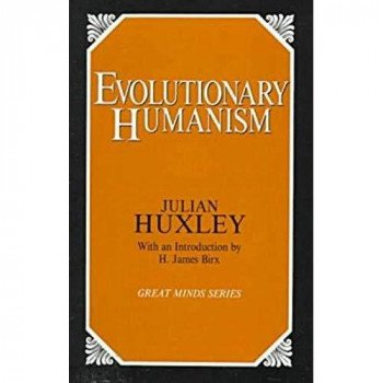 Evolutionary Humanism (Great Minds)