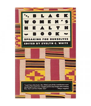 The Black women's health book: Speaking for ourselves