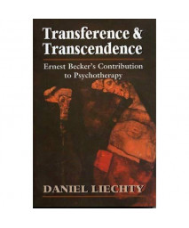 Transference & Transcendence: Ernest Becker's Contribution to Psychotherapy