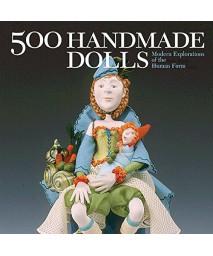 500 Handmade Dolls: Modern Explorations of the Human Form (500 Series)