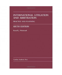 International Litigation and Arbitration: Practice and Planning (Law Casebook)