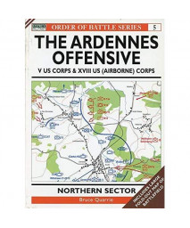The Ardennes Offensive US V Corps & XVIII (Airborne) Corps: Northern Sector (Order of Battle)