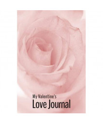 "My Valentine's Love Journal: Notebook, Journal, Diary, Keepsake Journal, Sketchbook, Blank Bullet Journal Notebook by Night Fairy | Size: 6""x9"" 