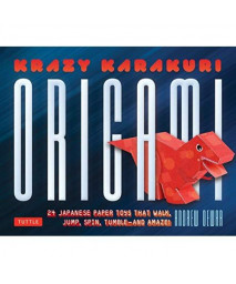 Krazy Karakuri Origami Kit: Japanese Paper Toys that Walk, Jump, Spin, Tumble and Amaze!: Kit with Origami Book, 40 Origami Papers & 24 Projects