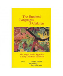 The Hundred Languages of Children: The Reggio Emilia Approach to Early Childhood Education