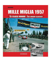 Mille Miglia 1957: Le classi minori/The Minor Classes